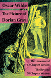 The Picture of Dorian Gray: The Uncensored 13 Chapter Version + The Revised 20 Chapter Version