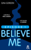 Believe Me - Episode 1