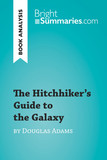 The Hitchhiker's Guide to the Galaxy by Douglas Adams (Book Analysis)